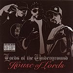 Lords Of The Underground House Of Lords (Parental Advisory)