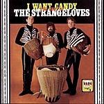 The Strangeloves I Want Candy: The Best Of The Strangeloves