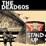 The Dead 60s Stand Up (Dave Sardy Mix)(Single)