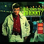 Johnny Hallyday D'où Viens-Tu Johnny?: Original Motion Picture Soundtrack