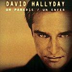 David Hallyday Un Paradis/Un Enfer