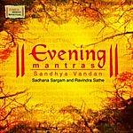 Sadhana Sargam Evening Mantras: Sandhya Vandan