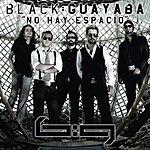 Black Guayaba No Hay Espacio (Single)