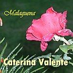 Caterina Valente Malaguena