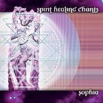 Sophia Spirit Healing Chants