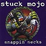Stuck Mojo Snappin' Necks