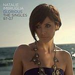Natalie Imbruglia Glorious: The Singles, 97-07