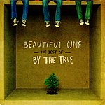 By The Tree Beautiful One: The Best Of By The Tree