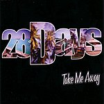 28 Days Take Me Away (4-Track Maxi-Single)