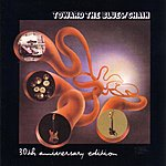 Chain Toward The Blues: 30th Anniversary Edition