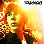 Young Love Too Young To Fight It