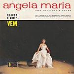Angela Maria Quando A Noite Vem (Uma Voz Para Milhões)