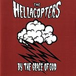 The Hellacopters By The Grace Of God (Bonus Tracks)