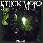 Stuck Mojo Pigwalk