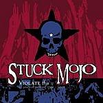 Stuck Mojo Violate This: 10 Years Of Rarities 1991-2001