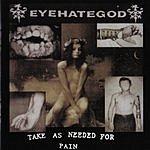 Eyehategod Take As Needed For Pain (Bonus Tracks)