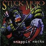 Stuck Mojo Snappin' Necks (Bonus Tracks)