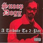 Snoop Dogg A Tribute To 2-Pac (Parental Advisory)
