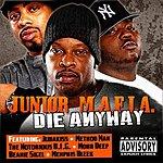 Junior M.A.F.I.A. Die Anyway (Parental Advisory)