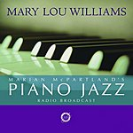 Mary Lou Williams Marian McPartland's Piano Jazz Radio Broadcast With Special Guest Mary Lou Williams