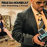 Felix Da Housecat Like Something 4 Porno! (5-Track Maxi-Single)