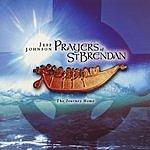Jeff Johnson Prayers Of St. Brendan - The Journey Home
