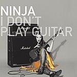 Ninja I Don't Play Guitar