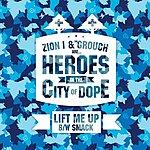 Zion I Lift Me Up / Smack