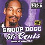 Snoop Dogg 50 Cents And A Million (Parental Advisory)