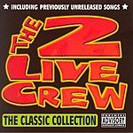 2 Live Crew The Classic Collection (Parental Advisory)