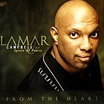 Lamar Campbell & Spirit Of Praise From The Heart