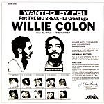 Willie Colón Wanted By FBI For: The Big Break - La Gran Fuga