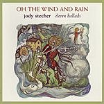 Jody Stecher Oh The Wind & Rain: Eleven Ballads