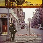 Eric Andersen The Street Was Always There: Great American Song Series, Vol.1