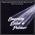 Emerson, Lake & Palmer Welcome Back My Friends To The Show That Never Ends (Live) (Remastered)
