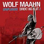 Wolf Maahn Direkt Ins Blut 2: (Un)Plugged