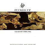 Fucked Up Year Of The Pig / The Black Hats