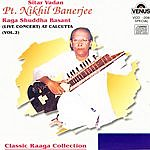 Nikhil Banerjee Sitar Vadan, Vol.2 (Live)