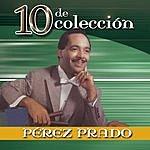 Pérez Prado 10 De Colección: Perez Prado