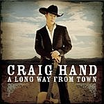 Craig Hand A Long Way From Town