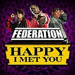 Federation Happy I Met You (Parental Advisory)(2-Track Single)