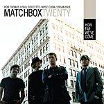 Matchbox Twenty How Far We've Come (Single)