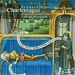 Hervé Lamy The Book Of Hours Of Charlemagne