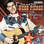 Webb Pierce More And More Webb Pierce: The Wondering Boy (Remastered)