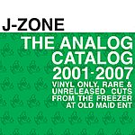 J-Zone The Analog Catalog, 2001-2007: Vinyl Only, Rare, & Unreleased Cuts