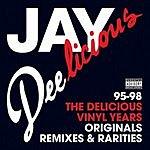 Jay Dee (A.K.A. J Dilla) Jay Deelicious 95-98: The Delicious Vinyl Years (Parental Advisory)