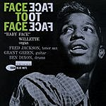 'Baby Face' Willette Face To Face  (Rudy Van Gelder Remasters Edition)
