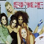Spice Girls 2 Become 1 (6-Track Maxi-Single)