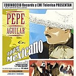 Pepe Aguilar 100% Mexicano