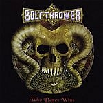 Bolt Thrower Who Dares Wins